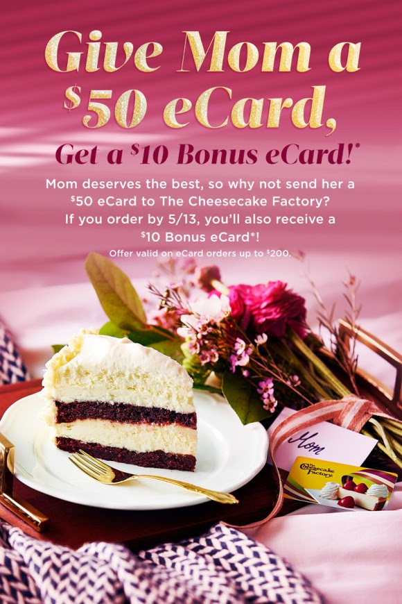 FREE $10 Cheesecake Factory Gift Card When You Buy a $50 Gift Card Before Mother's Day!